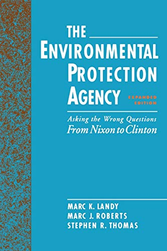 9780195086737: The Environmental Protection Agency: Asking the Wrong Questions: From Nixon to Clinton