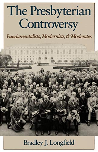 9780195086744: The Presbyterian Controversy: Fundamentalists, Modernists, and Moderates (Religion in America)
