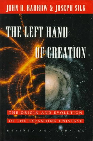 9780195086751: The Left Hand of Creation: The Origin and Evolution of the Expanding Universe