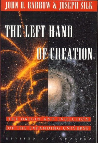 9780195086768: The Left Hand of Creation: The Origin and Evolution of the Expanding Universe