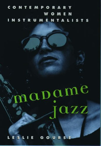 Madame Jazz: Contemporary Women Instrumentalists
