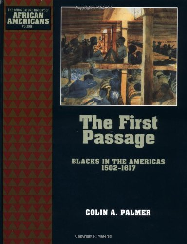 9780195086997: The First Passage: Blacks in the Americas 1502-1617 (The Young Oxford History of African Americans)