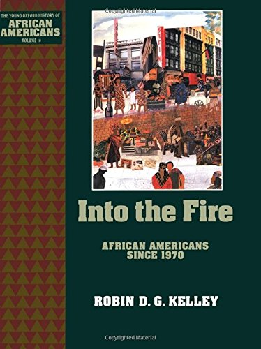 9780195087017: Into the Fire: African Americans Since 1970 (The Young Oxford History of African Americans)