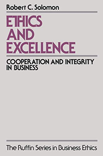 9780195087116: Ethics and Excellence: Cooperation and Integrity in Business (The Ruffin Series in Business Ethics)