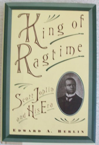 9780195087390: King of Ragtime: Scott Joplin and His Era