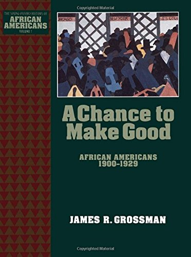 9780195087703: 7: A Chance to Make Good: African Americans 1900-1929 (The Young Oxford History of African Americans)