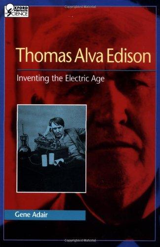 9780195087994: Thomas Alva Edison: Inventing the Electric Age (Oxford Portraits in Science)