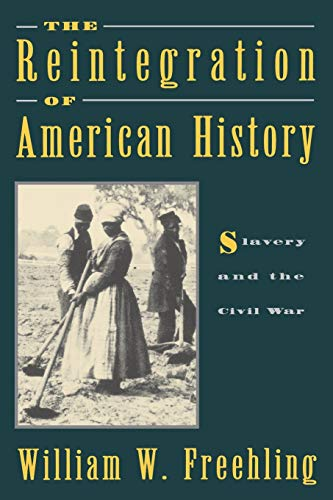 The Reintegration of American History: Slavery and the Civil War INSCRIBED by the author