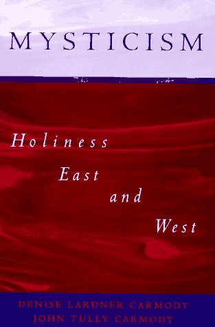 9780195088182: Mysticism: Holiness East and West