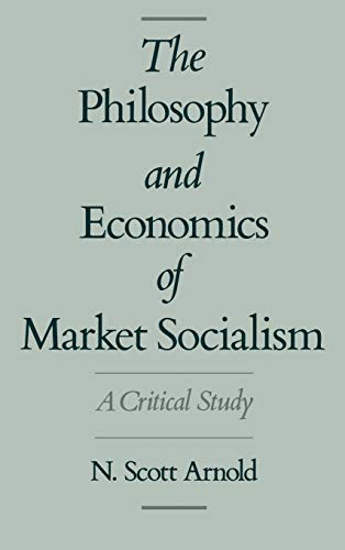 9780195088274: The Philosophy and Economics of Market Socialism: A Critical Study