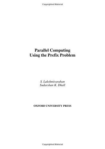 Parallel Computing Using the Prefix Problem: Lakshmivarahan, S., Dhall,