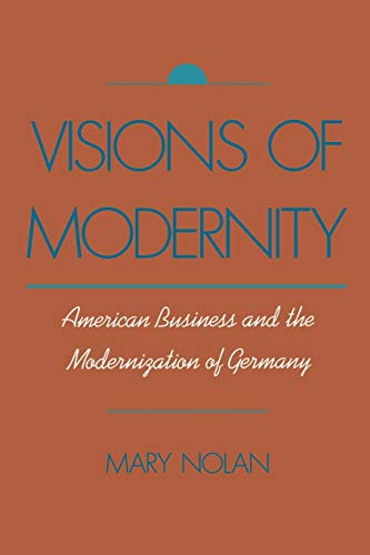 9780195088755: Visions of Modernity: American Business and the Modernization of Germany