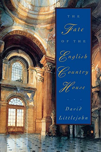 The Fate of the English Country House: David Littlejohn
