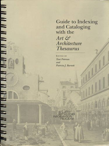 9780195088809: Art and Architecture Thesaurus: Guide to Indexing and Cataloging with the Art and Architecture Thesaurus
