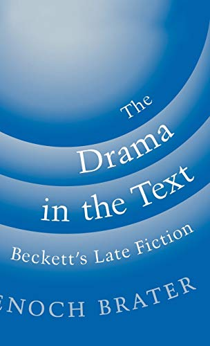 9780195088922: The Drama in the Text: Beckett's Late Fiction