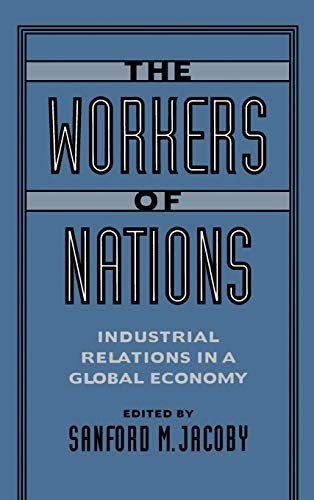 9780195089042: The Workers of Nations: Industrial Relations in a Global Economy