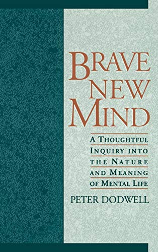 Brave New Mind: A Thoughtful Inquiry into: Dodwell, Peter