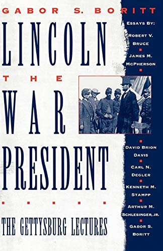 9780195089110: Lincoln, the War President: The Gettysburg Lectures (Gettysburg Civil War Institute Books)