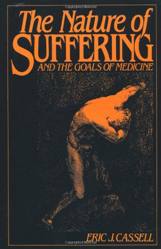 9780195089127: The Nature of Suffering: And the Goals of Medicine
