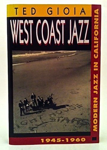 9780195089165: West Coast Jazz: Modern Jazz in California, 1945-1960
