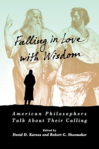 9780195089172: Falling in Love with Wisdom: American Philosophers Talk About Their Calling