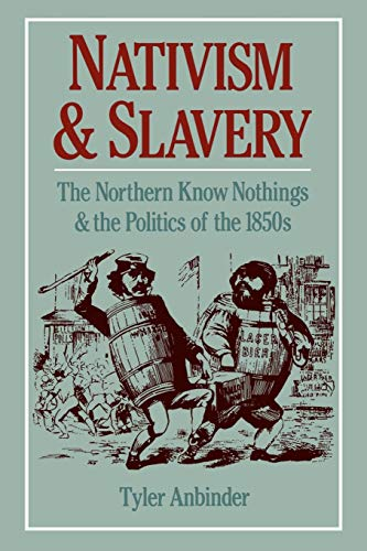 9780195089226: Nativism and Slavery: The Northern Know Nothings and the Politics of the 1850s
