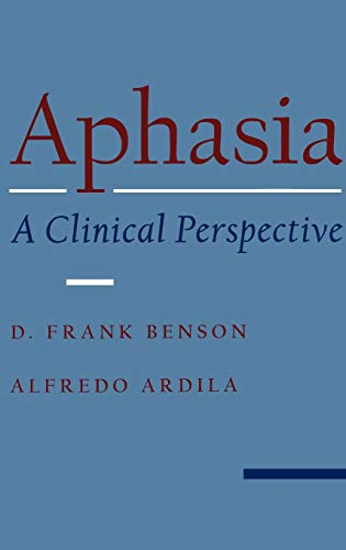 9780195089349: Aphasia: A Clinical Perspective