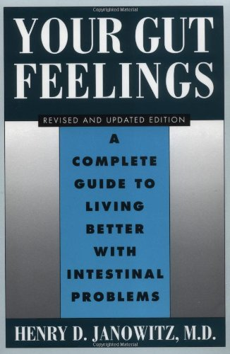 9780195089363: Your Gut Feelings: A Complete Guide to Living Better with Intestinal Problems