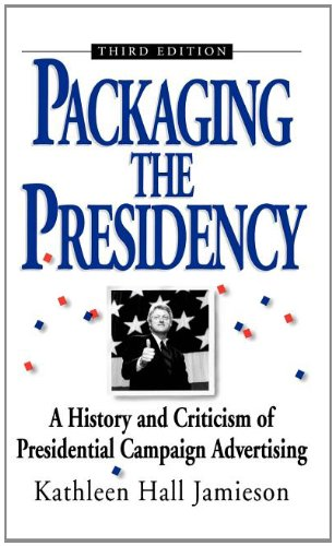 9780195089417: Packaging The Presidency: A History and Criticism of Presidential Campaign Advertising