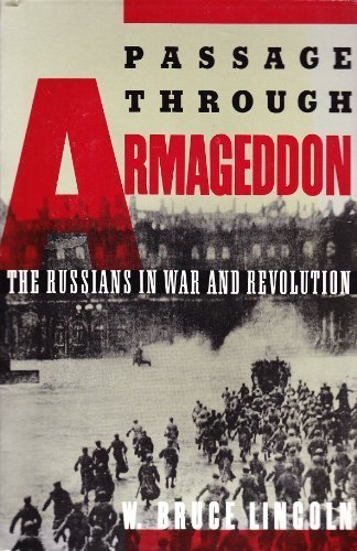 Passage Through Armageddon: The Russians in War and Revolution, 1914-1918 (0195089545) by Lincoln, W. Bruce