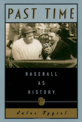 9780195089585: Past Time: Baseball as History