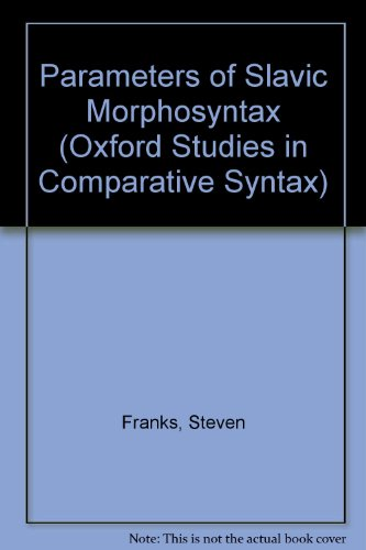 9780195089707: Parameters of Slavic Morphosyntax (Oxford Studies in Comparative Syntax)