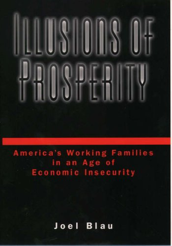 9780195089936: Illusions of Prosperity: America's Working Families in an Age of Economic Insecurity