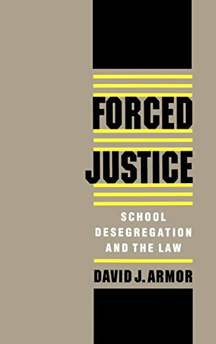9780195090123: Forced Justice: School Desegregation and the Law