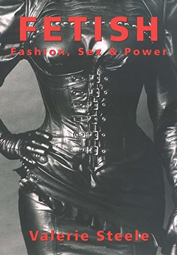 9780195090444: Fetish: Fashion, Sex and Power