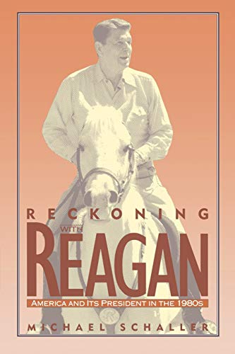9780195090499: Reckoning with Reagan: America and Its President in the 1980s