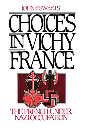 9780195090529: Choices in Vichy France: The French under Nazi Occupation