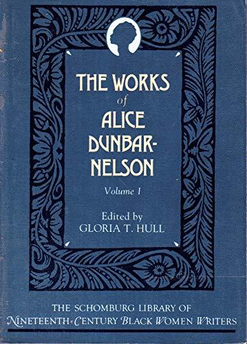 9780195090550: The Works of Alice Dunbar-Nelson: Volume 1 (The Schomburg Library of Nineteenth-Century Black Women Writers)