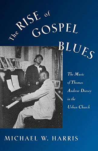 9780195090574: The Rise of Gospel Blues: The Music of Thomas Andrew Dorsey in the Urban Church