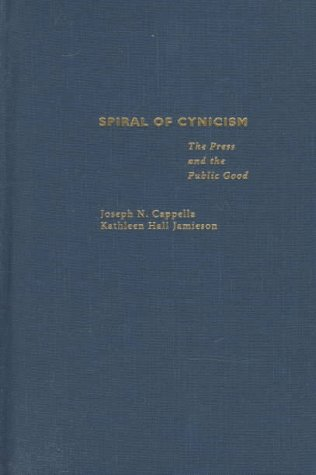 9780195090635: Spiral of Cynicism: Press and the Public Good
