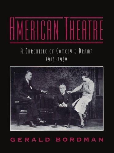 9780195090789: American Theatre: A Chronicle of Comedy and Drama 1914-1930