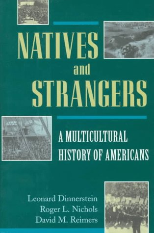 9780195090833: Natives and Strangers: A Multicultural History of Americans