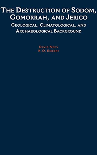 9780195090949: The Destruction of Sodom, Gomorrah, and Jericho: Geological, Climatological, and Archaeological Background