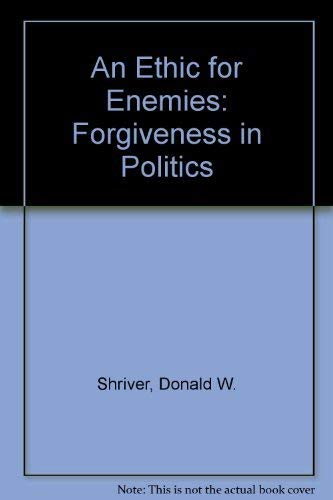 9780195091052: An Ethic For Enemies: Forgiveness in Politics