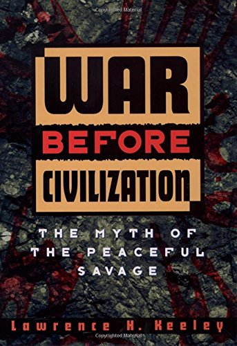 9780195091120: War Before Civilization: The Myth of the Peaceful Savage
