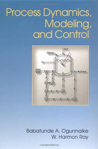Process Dynamics, Modeling, and Control: Ogunnaike, Babatunde A./