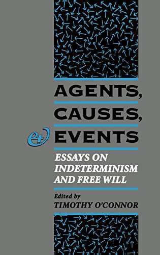 9780195091564: Agents, Causes, and Events: Essays on Indeterminism and Free Will