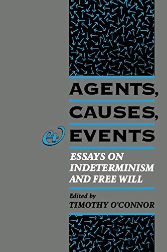 9780195091571: Agents, Causes, and Events: Essays on Indeterminism and Free Will