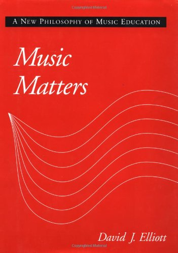 9780195091717: Music Matters: A New Philosophy of Music Education