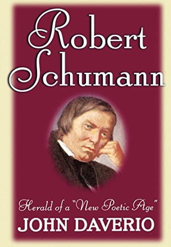9780195091809: Robert Schumann: Herald of a 'New Poetic Age'